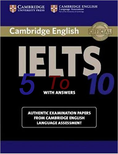 Cambridge IELTS 5-10