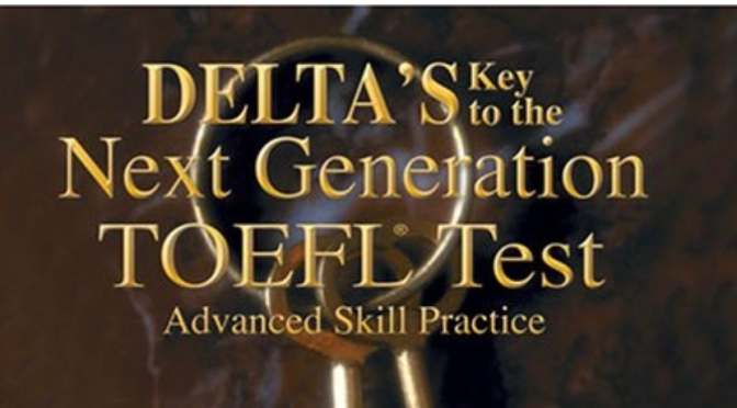 Giới thiệu ebook Delta's Key To The Next Generation TOEFL Test