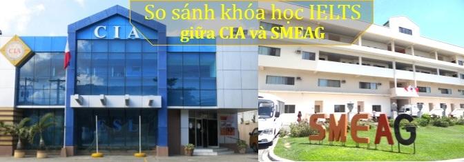 So sánh khóa học IELTS Trường CIA và SMEAG