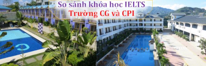 So sánh khóa IELTS Trường CG và Trường CPI – Cebu