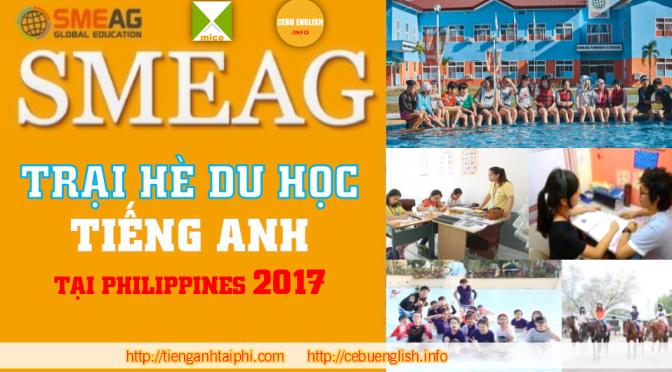 Trường SMEAG: Trại hè Du học tiếng Anh Philippines 2017 – English Summer Camp