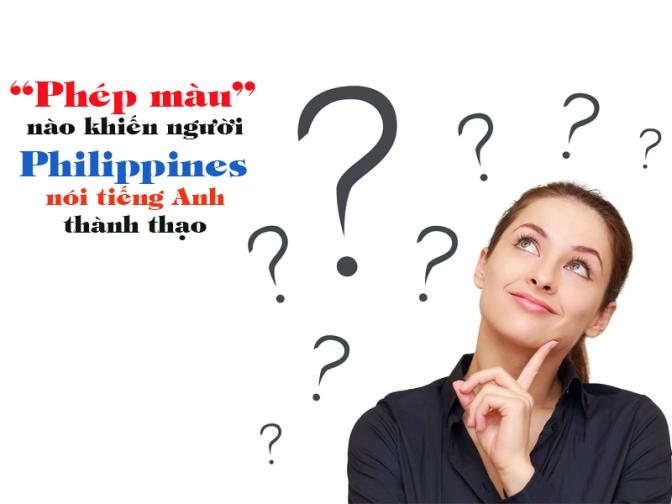 """""""Phép màu"""" nào tạo nên khả năng Anh ngữ của người Philippines"""