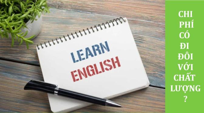 Các Trường Anh ngữ học phí rẻ có đi đôi với chất lượng?