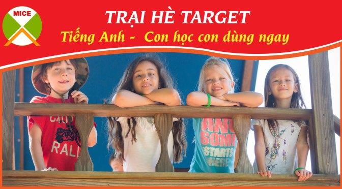 Trại hè tăng tốc tiếng Anh – English Summer Camp Trường Target 2020