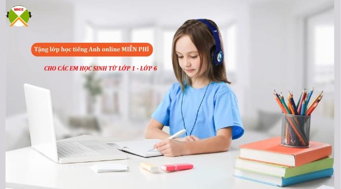 Tặng lớp học tiếng Anh miễn phí cho học sinh Tiểu Học